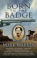 Born to the Badge (Wyatt Earp: An American Odyssey)
