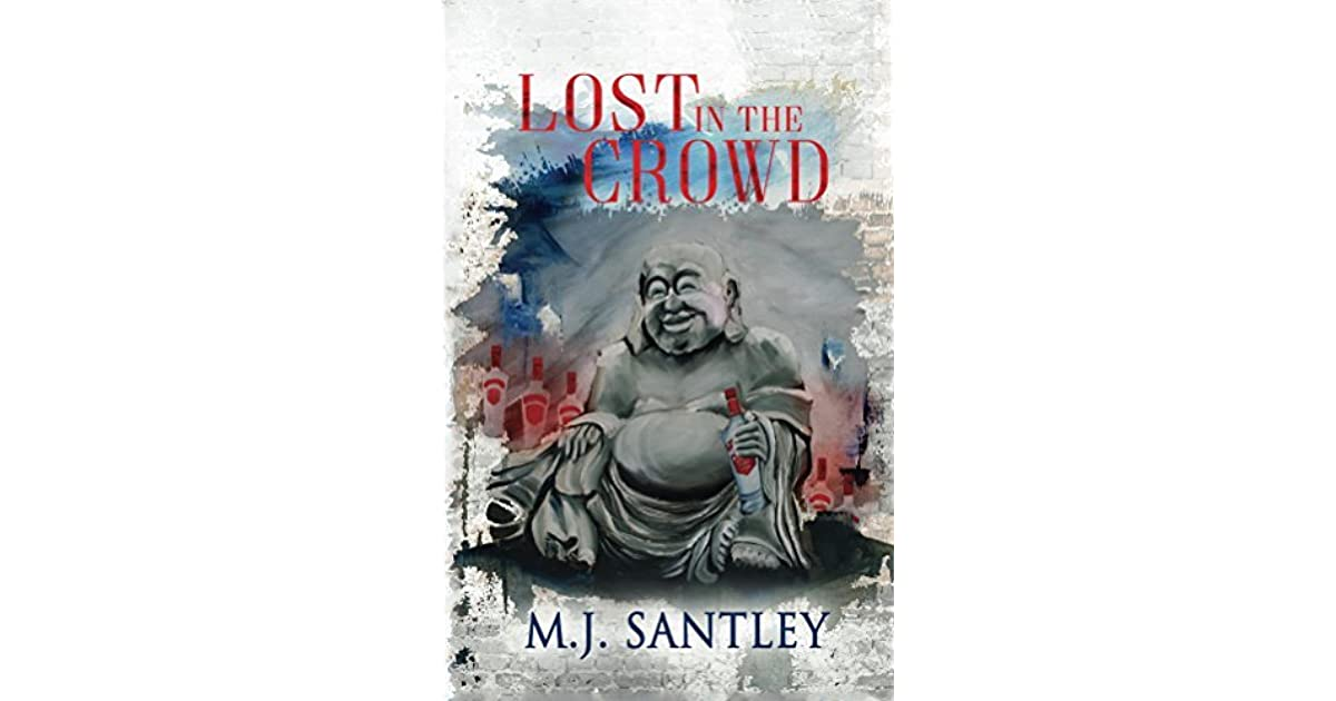 Lost In The Crowd By Mj Santley