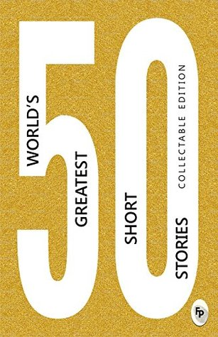 50 World's Greatest Short Stories by Various