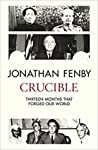Crucible: Twelve Months that Changed the World Forever