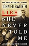 Lies She Never Told Me (Michael Gresham, #1)