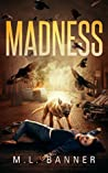 Madness (Madness Chronicles, #1)