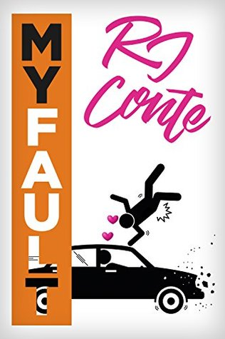 My Fault by R.J. Conte