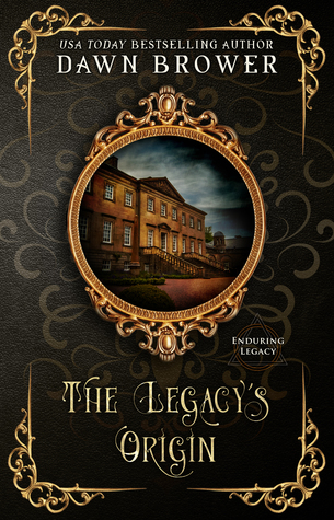 The Legacy's Origin (Enduring Legacy 1)