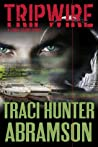 Tripwire by Traci Hunter Abramson