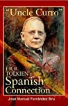 Uncle Curro. J.R.R. Tolkien's Spanish Connection