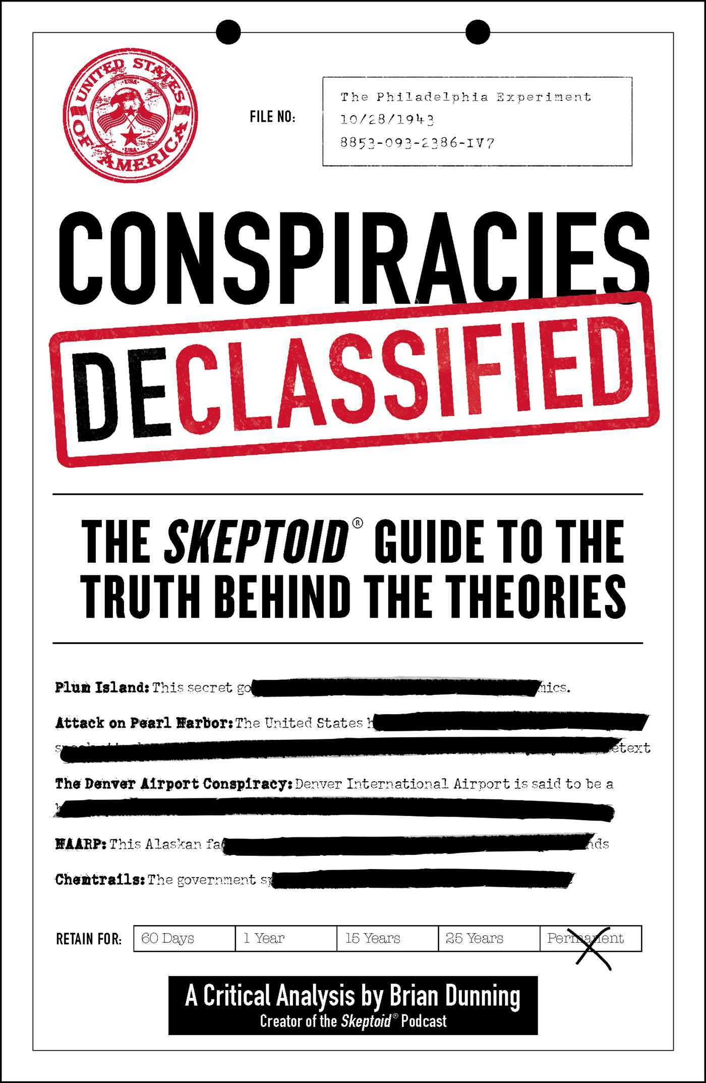 Conspiracies Declassified The Skeptoid Guide to the Truth Behind the Theories