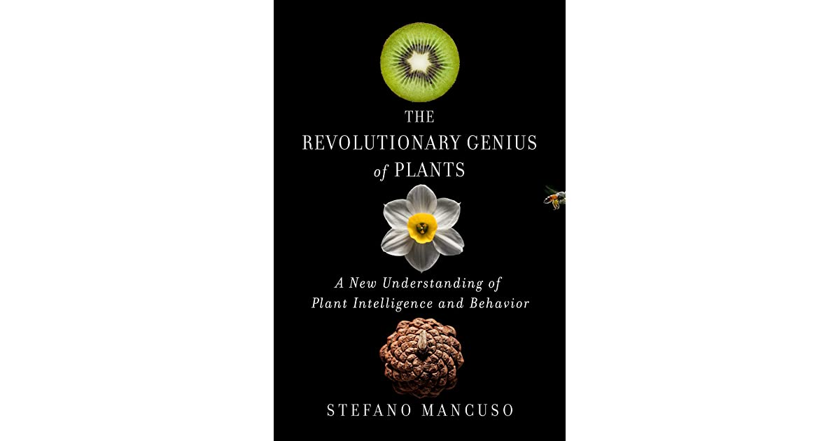 The Revolutionary Genius Of Plants A New Understanding Of Plant