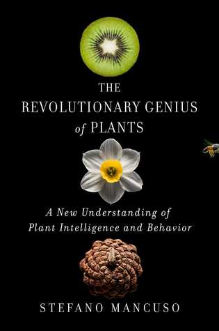 The Revolutionary Genius of Plants: A New Understanding of
