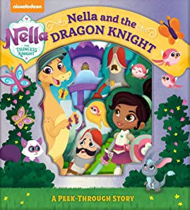 Nickelodeon Nella the Princess Knight: Nella and the Dragon Knight: A Peek-Through Story