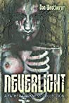 Neverlight: A Father Darkness Collection