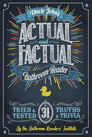 Uncle John's Actual and Factual Bathroom Reader (Uncle John's Bathroom Reader #31)
