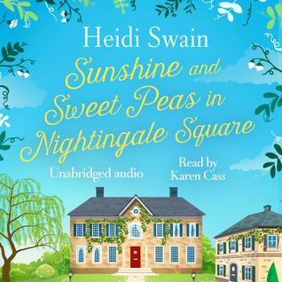 Sunshine and Sweet Peas in Nightingale Square by Heidi Swain