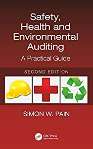 Safety, Health and Environmental Auditing: A Practical Guide, Second Edition