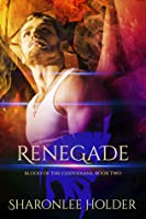 Renegade (Blood Of The Custodians, #2)