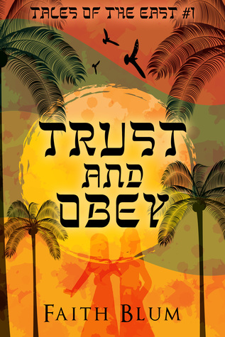Trust and Obey by Faith Blum