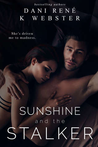 Sunshing And The Stalker by Dani Rene and K Webster