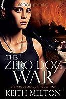 The Zero Dog War (Zero Dog Missions Book 1)