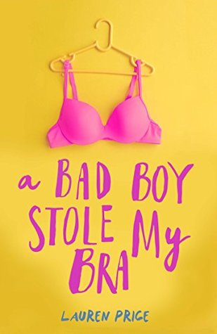 A Bad Boy Stole My Bra by Lauren Price