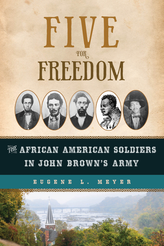 Five for Freedom The African American Soldiers in John Brown's Army