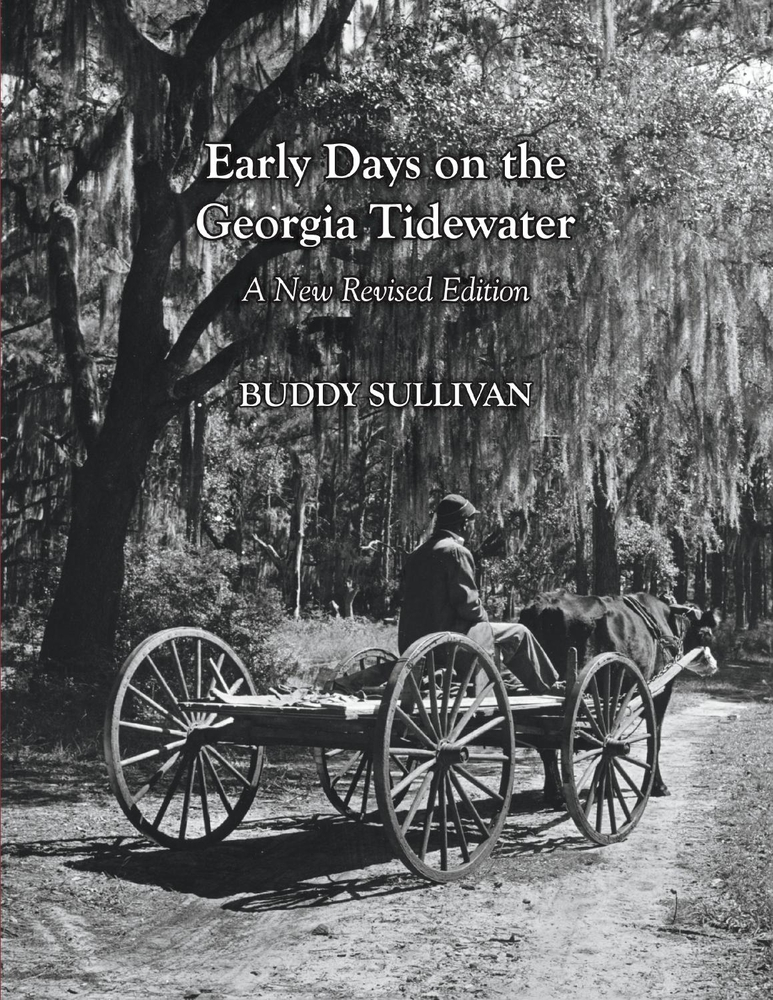 Early Days On the Georgia Tidewater, A New Revised Edition Buddy Sullivan