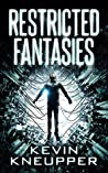 Restricted Fantasies by Kevin Kneupper