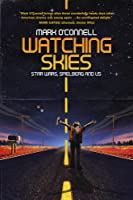 Watching Skies: How Star Wars, Spielberg and Superman Jumped a Generation to Hyperspace