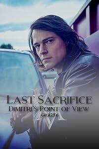 Last Sacrifice: Dimitri's Point of View