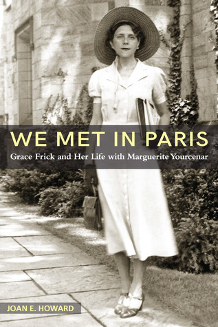 """We Met in Paris"": Grace Frick and Her Life with Marguerite Yourcenar"