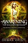 Awakening: The Balance Bringer (The Balance Bringer Chronicles, #2)