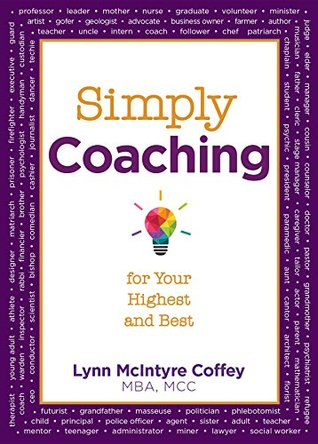 Simply Coaching: for Your Highest and Best (Simply Coaching 2018)