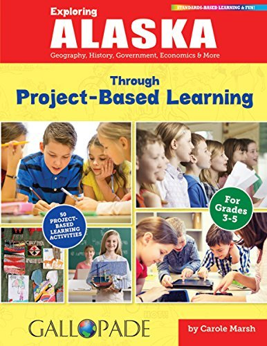 Exploring Alaska Through Project-Based Learning  by  Carole Marsh