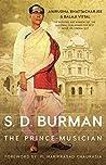 SD Burman: The Prince Musician