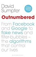 Outnumbered: From Facebook and Google to Fake News and Filter-bubbles - The Algorithms That Control Our Lives (featuring Cambridge Analytica)
