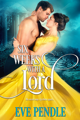 Six Weeks with a Lord by Eve Pendle
