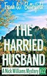 The Harried Husband (A Nick Williams Mystery #22)