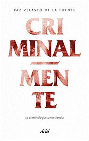 Criminal-mente by Paz Velasco de la Fuente