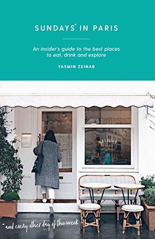 Sundays in Paris (Curious Travel Guides)