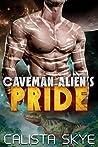 Caveman Alien's Pride (Caveman Aliens, #4)