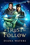 A Trust to Follow (Wild Magics #1)