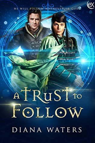 A Trust to Follow (Wild Magics #1)