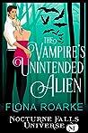 The Vampire's Unintended Alien (Alienn, Arkansas #3.5; Nocturne Falls Universe)