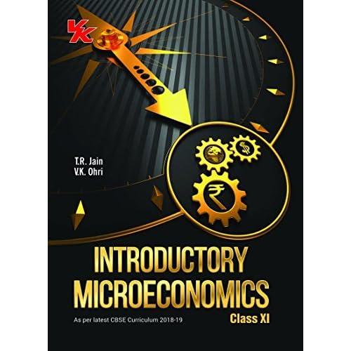 Introductory Microeconomics Class -11- CBSE- 2018 by Vk Ohri Tr Jain