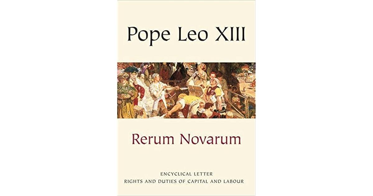 Rerum Novarum: Encyclical of Pope Leo XIII on Capital and Labor (English translation!)