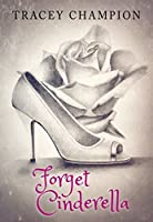 Forget Cinderella (True Loves Fairytale #1)