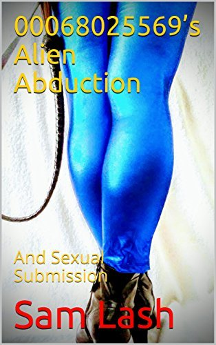 00068025569's Alien Abduction : And Sexual Submission Sam Lash