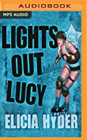 Lights Out Lucy: A Music City Rollers Novel