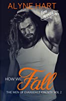 How We Fall (Men of Evansdale County #2)