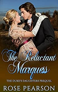 The Reluctant Marquess (The Duke's Daughters #0.5)
