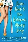 Come Back to the Ballpark, Maisy Gray (Comeback, #1)